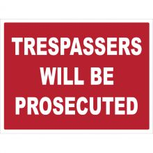 Dependable Trespassers Will Be Prosecuted Signs