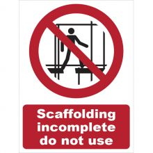 Dependable Scaffolding Incomplete Do Not Use Signs