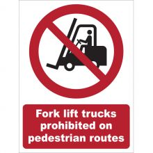 Dependable Fork Lift Trucks Prohibited on Pedestrian Routes Signs
