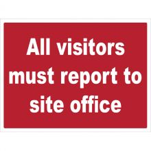Dependable All Visitors Must Report to Site Office Signs