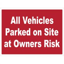 Dependable All Vehicles Parked on Site at Owners Risk Signs