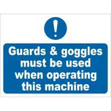 Dependable Guards & Goggles Must Be Used Signs