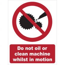 Dependable Do Not Oil or Clean Machine Whilst in Motion Signs