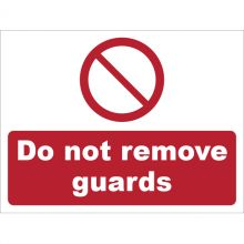 Dependable Do Not Remove Guards Signs