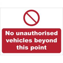 Dependable No Unauthorised Vehicles Beyond This Point Signs