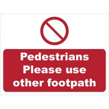 Dependable Pedestrians Please Use Other Footpath Signs