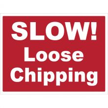 Dependable Slow - Loose Chippings Signs