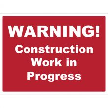 Dependable Warning! Construction Work In Progress Signs