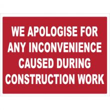 Dependable We Apologise For Any Inconvenience Signs